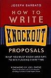 How to Write Knockout Proposals, Joseph Barbato, 1889102202