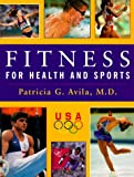 Fitness for Health and Sports, Patricia G. Avila, 1883955092