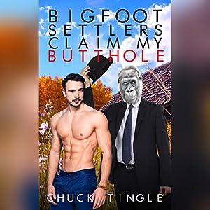 Bigfoot Settlers Claim My Butthole Audiobook