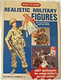 How to Paint Realistic Military Figures, Lynn Kessler and Don Winor, 0890241252
