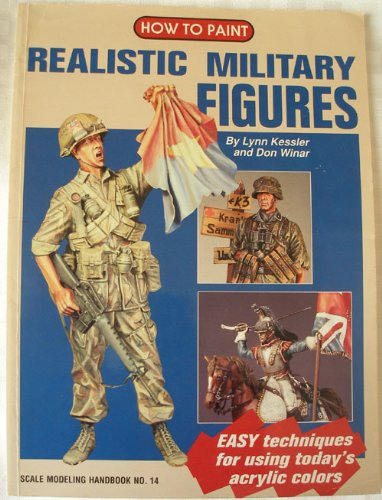 - How to Paint Realistic Military Figures (Scale Modeling Handbook, No 14)
