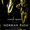 Subtle Bodies Audiobook by Norman Rush Narrated by Emily Zeller, Rob Dean