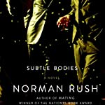 Subtle Bodies | Norman Rush