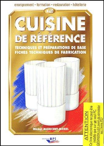 La Cuisine De Reference Cd Rom Techniques Et Preparations De