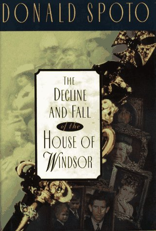 The Decline and Fall of the House of Windsor (The Decline And Fall Of The British Aristocracy)