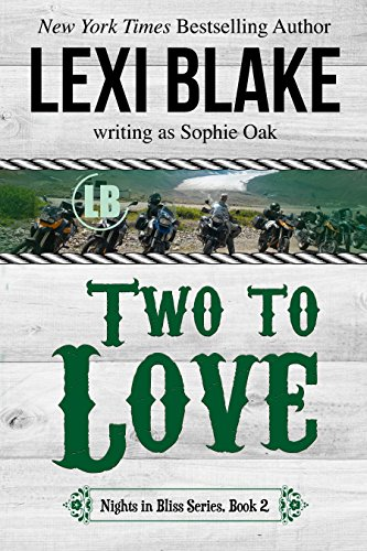 Two to Love (Nights in Bliss, Colorado Book 2)