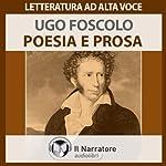 Poesia e Prosa: Brani scelti | Ugo Foscolo