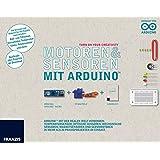 Motoren & Sensoren mit ArduinoTM: ArduinoTM mit der realen Welt verbinden: Temperatursensor, optische Sensoren, mechanische Sensoren, Magnetsensoren und ... in mehr als 20 Praxisobjekten im Einsatz.