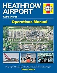 Heathrow Airport Manual: 1929 onwards (Airfield Operations Manual)