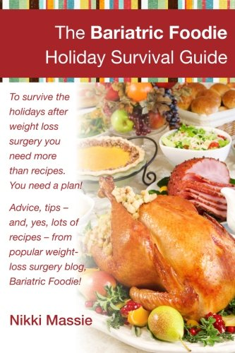 The Bariatric Foodie Holiday Survival Guide
