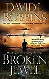 Broken Jewel, David L. Robbins, 1416590617