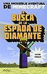 Minecraft. En busca de la espada de diamante: Una increíble aventura de Minecraft par Morgan
