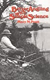 Better Angling with Simple Science, Mary M Pratt, 0852380690