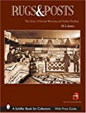 Rugs And Posts: The Story Of Navajo Weaving And The Role Of The Indian Trader (Schiffer Book for Collectors)