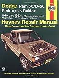 Dodge Ram 50/D50: Pickups & Raider,  1979 - 1993 (Haynes Automotive Repair Manuals)