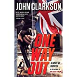 """ONE WAY OUT: A Novel of Survival (Jack Devlin """"One"""" Series Book 3)"""
