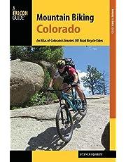 Mountain Biking Colorado: An Atlas of Colorado's Greatest Off-Road Bicycle Rides