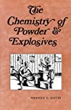 The Chemistry of Powder and Explosives, Tenney L. Davis, 0913022004