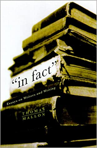 in fact essays on writers and writing thomas mallon  in fact essays on writers and writing thomas mallon 9780375409165 com books