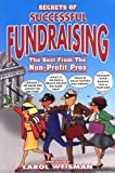 Secrets of Successful Fundraising, Carol E. Weisman, 0966616820