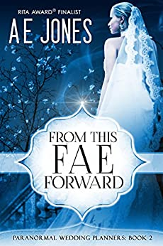From This Fae Forward (Paranormal Wedding Planners Book 2) by [Jones, AE]
