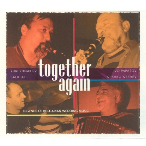 Together Again: Legends of Bulgarian Wedding Music by Traditional Crossroads