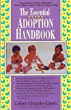 The Essential Adoption Handbook, Colleen Alexander-Roberts, 0878338403