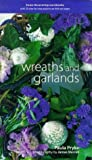 img - for Wreaths and Garlands (Decorating Workbooks) book / textbook / text book