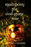 Mageborn:  The God-Stone War: (Book 4)