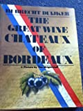 Front cover for the book The Great wine chateaux of Bordeaux by Hubrecht Duijker