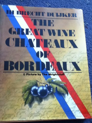 The Great wine chateaux of Bordeaux