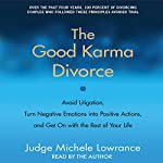 The Good Karma Divorce | Michele F. Lowrance