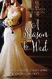 A Season to Wed: Three Winter Love Stories (A Year of Weddings Novella)