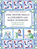 Fine Motor Skills in Children with down Syndrome, Maryanne Bruni, 1890627038