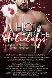Hot For The Holidays (21 Holiday Short Stories): A Collection of Naughty And Nice Holiday Romances