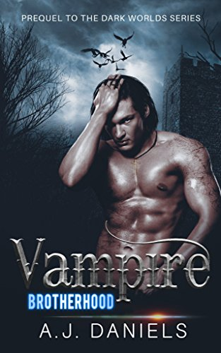 Vampire Brotherhood: a Prequel to The Dark World Series