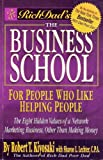The Business School for People Who Like Helping People, by Robert T. Kiyosaki, with Sharon Lechter, CPA, authors of Rich Dad, Poor Dad.
