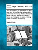 The law relating to tenement houses and flats for residential or business purposes : including the taxation and rating thereof : with an appendix of forms and a digest of cases relating to the inhabited house Duty, Walter Clode, 1240065531