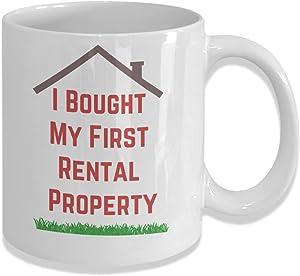 Rental Property 11oz Mug Gift for Real Estate Investor I Bought My First Rental Property Real Estate Investor Mug Gift for Investor Investing in Real Estate Property Owner Gift New Home Owner Gift