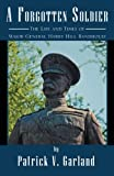 download ebook a forgotten soldier: the life and times of major general harry hill bandholtz pdf epub