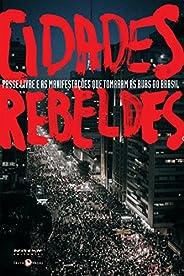 Cidades rebeldes: Passe livre e as manifestações que tomaram as ruas do Brasil (Coleção Tinta Vermelha)