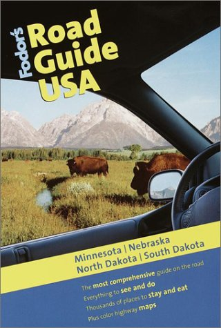 Fodor's Road Guide USA: Minnesota, Nebraska, North Dakota, South Dakota 1st Edition