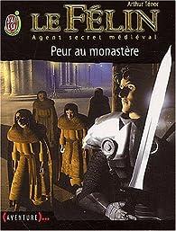 Le félin, tome 1 : Peur au monastère par Arthur Ténor