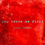You Broke Me First [Explicit]
