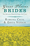 Great Plains Brides: Two Historical Romances (Brides & Weddings)