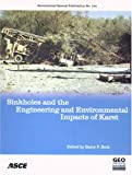 Sinkholes and the Engineering and Environmental Impacts of Karst : Proceedings of the Tenth Multidisciplinary Conference, September 24-28, 2005, San Antonio, Texas, Barry F. Beck, 0784407967