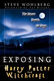 Exposing Harry Potter and Witchcraft, Steve Wohlberg, 076842545X