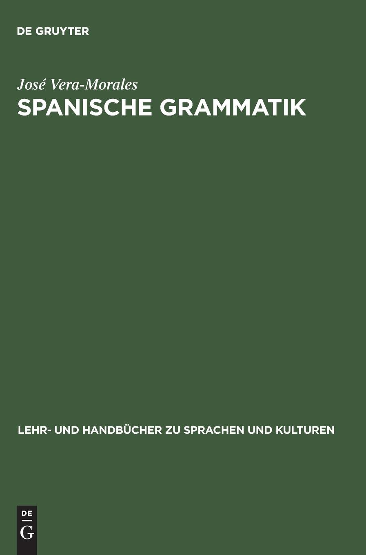 Spanische Grammatik (Lehr- und Handbücher zu Sprachen und Kulturen)