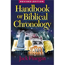 HANDBOOK OF BIBLICAL CHRONOLOGY: PRINCIPLES OF TIME RECKONING IN THE ANCIENT WORLD AND PROBLEMS OF CHRO