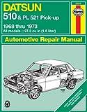 Haynes Datsun 510 and PL521 Pick-up Manual, No. 123: '68-'73 (Haynes Repair Manuals)